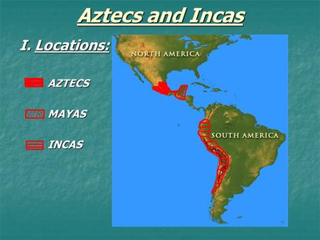 The Aztecs and the Incas: Spanish Invasion - ppt download