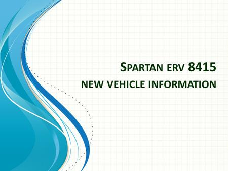 S PARTAN ERV 8415 NEW VEHICLE INFORMATION. Spartan ERV 8415 Diesel Exhaust Fluid – Location, maintenance, indicator faults Exhaust Regeneration – What.