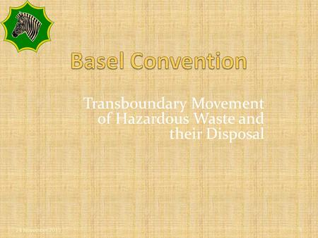 Transboundary Movement of Hazardous Waste and their Disposal 24 November 20151.