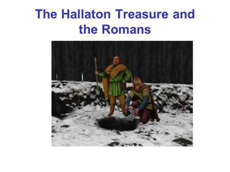 "The Hallaton Treasure and the Romans. Who lived in Britain before the Romans arrived? ""I am Seren of the Corieltavi tribe. I will tell you about Iron."