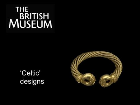 'Celtic' designs. The time before the arrival of the Romans in Britain is called the Iron Age (about 800 BC to AD 43). It was the time when iron was first.