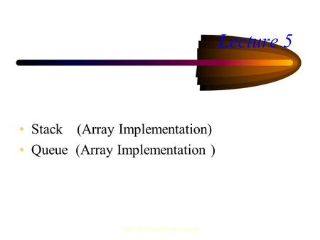 FIST, Multi Media University Lecture 5 Stack (Array Implementation) Queue (Array Implementation )