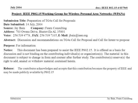 July 2004 Jay Bain, Fearn Consulting doc.: IEEE 802.15-4/0379r0 Submission Project: IEEE P802.15 Working Group for Wireless Personal Area Networks (WPANs)
