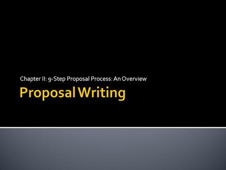 Chapter II: 9-Step Proposal Process: An Overview.