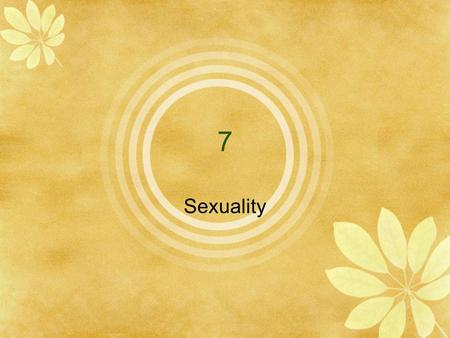 7 Sexuality. Sexual Attitudes and Behavior Percentage of Youth Who Say They Have Had Sexual Intercourse at Various Ages Fig. 7.2.