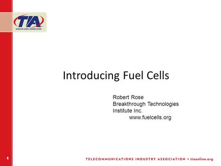 11 Introducing Fuel Cells Robert Rose Breakthrough Technologies Institute Inc. www.fuelcells.org.