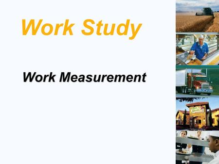 Work Study Work Measurement.