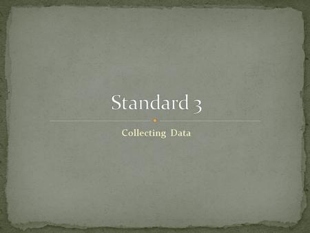 Collecting Data. All data should be recorded into a data table. Data Tables can contain two types of information: Quantitative Data: Quantity: Number.