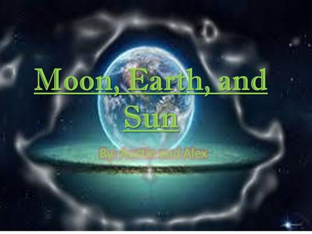 Moon, Earth, and Sun. MOON The Moon has 600 metric tons of ice. The Moon's diameter is 3,976 km. The Moon has six times LESS gravity than Earth. It take.