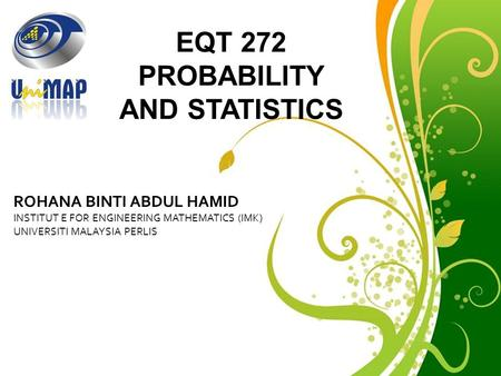 Free Powerpoint Templates ROHANA BINTI ABDUL HAMID INSTITUT E FOR ENGINEERING MATHEMATICS (IMK) UNIVERSITI MALAYSIA PERLIS ROHANA BINTI ABDUL HAMID INSTITUT.