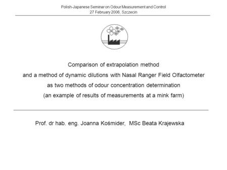 Comparison of extrapolation method and a method of dynamic dilutions with Nasal Ranger Field Olfactometer as two methods of odour concentration determination.