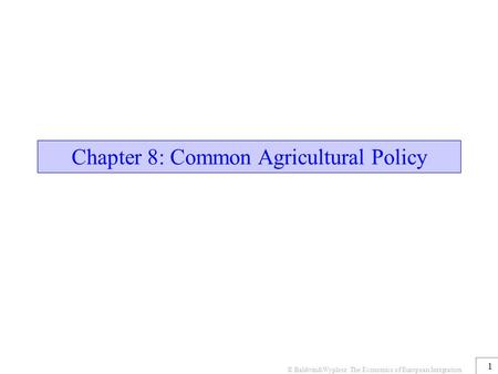 Chapter 8: Common Agricultural Policy