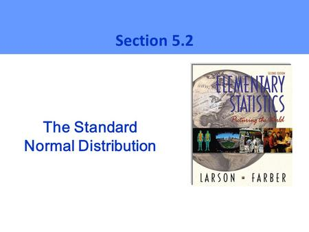 The Standard Normal Distribution Section 5.2. The Standard Score The standard score, or z-score, represents the number of standard deviations a random.