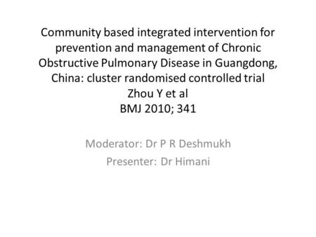 Community based integrated intervention for prevention and management of Chronic Obstructive Pulmonary Disease in Guangdong, China: cluster randomised.