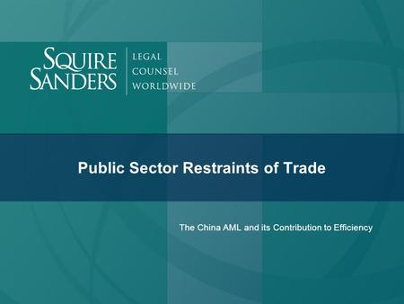 Public Sector Restraints of Trade The China AML and its Contribution to Efficiency.