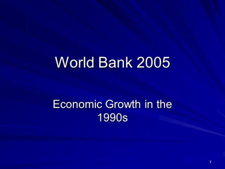 1 World Bank 2005 Economic Growth in the 1990s. 2 Chapter 1 Economists agreed in the 1990s on First: fiscal deficit reduction, deregulation, outward orientation.