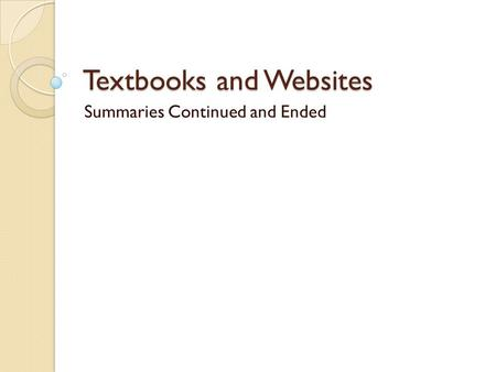 Textbooks and Websites Summaries Continued and Ended.