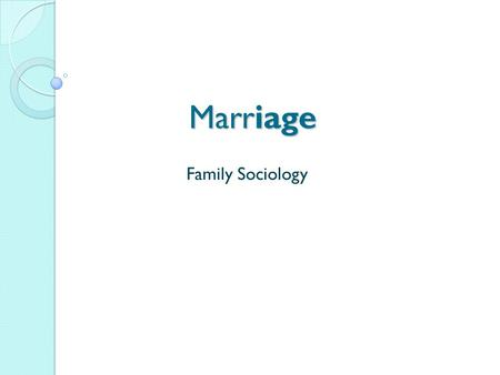 Marriage Family Sociology. Marriage With all the possibilities and popularity of cohabitation, why do people get married? Requires a long-term public.