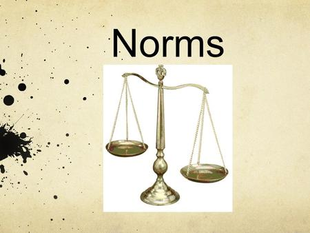 Norms.