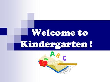 Welcome to Kindergarten !. People you may want to know: Mrs. Brown- Principal Ms. Marangi- Asst. Principal Our Enrichment Team: Music- Mrs. Falls Art-