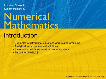 Introduction Examples of differential equations and related problems Analytical versus numerical solutions Ideas of numerical representations of solutions.