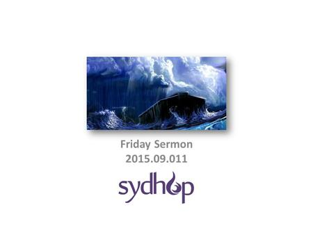 Friday Sermon 2015.09.011. Why study Noah? Matthew 24:37-39 37 As were the days of Noah, so will be the coming of the Son of Man. 38 For as in those.