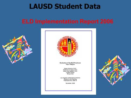 LAUSD Student Data ELD Implementation Report 2006.
