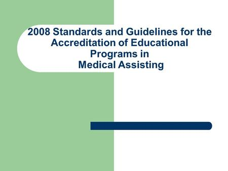 2008 Standards and Guidelines for the Accreditation of Educational Programs in Medical Assisting.
