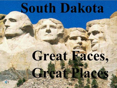 South Dakota Great Faces, Great Places Attractions Crazy Horse Mount Rushmore Corn Palace Ingalls Homestead Oahe Dam.