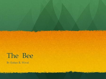 The Bee By Esther R. Wivel.