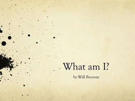 What am I? by Will Brovont My species was brought to America from England by a man.