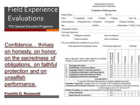  Field Experience Evaluations PSU Special Educator Programs Confidence... thrives on honesty, on honor, on the sacredness of obligations, on faithful.