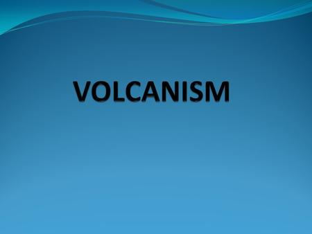 Volcanism is the phenomenon connected with volcanoes and volcanic activity. It includes all phenomena resulting from and causing magma within the crust.
