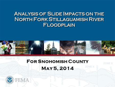 Analysis of Slide Impacts on the North Fork Stillaguamish River Floodplain For Snohomish County May 5, 2014.