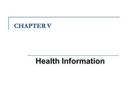 CHAPTER V Health Information. Updates on new legislation (1)  Decision No.1605/2010/QĐ-TTg approving the National Program for Application of information.