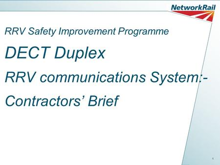 1 RRV Safety Improvement Programme DECT Duplex RRV communications System:- Contractors' Brief.