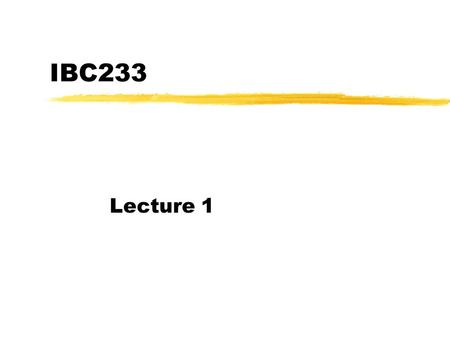 IBC233 Lecture 1.