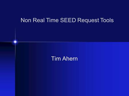 Tim Ahern Non Real Time SEED Request Tools. Workshop Representation Europe – ORFEUS Germany – Geofon United States - IRIS FDSN Centers with Significant.