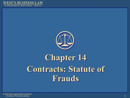 © 2004 West Legal Studies in Business A Division of Thomson Learning 1 Chapter 14 Contracts: Statute of Frauds Chapter 14 Contracts: Statute of Frauds.