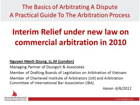 The Basics of Arbitrating A Dispute A Practical Guide To The Arbitration Process Interim Relief under new law on commercial arbitration in 2010 Nguyen.