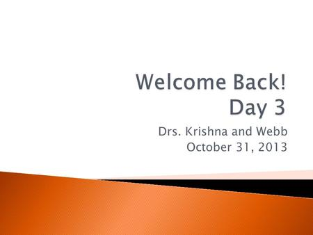 Drs. Krishna and Webb October 31, 2013.  6  6.1  6.2  6.3  6.4  7.1, 7.2, 7.3, 7.4  7  7.3  7.4  LUNCH ANSI Training 2013: Webb/Krishna.