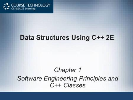 Data Structures Using C++ 2E Chapter 1 Software Engineering Principles and C++ Classes.