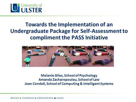 Towards the Implementation of an Undergraduate Package for Self-Assessment to compliment the PASS Initiative Melanie Giles, School of Psychology Amanda.