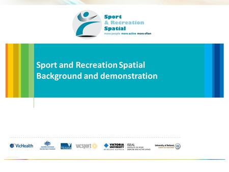 Sport and Recreation Spatial Background and demonstration.