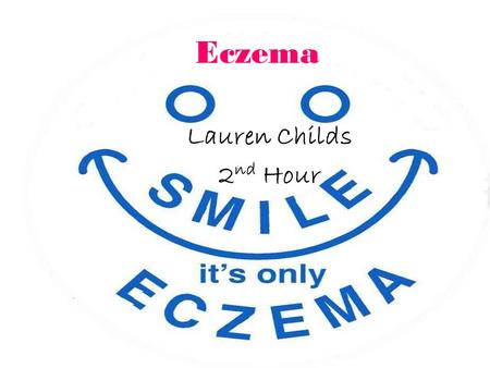 Eczema Lauren Childs 2 nd Hour. What Is Eczema? Eczema is an allergic condition that affects the skin. It occurs in atopic people that are extra sensitive.