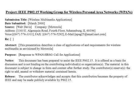 Doc.:IEEE 802.15-00/086r1March 2000 Submission Walt Davis, Motorola Slide 1 Project: IEEE P802.15 Working Group for Wireless Personal Area Networks (WPANs)