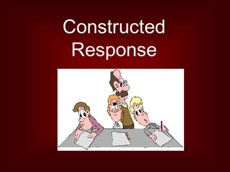 Constructed Response. Why? BSSD 2008 BSSD 2009 BSSD 2009 Scores One Site's Scores.