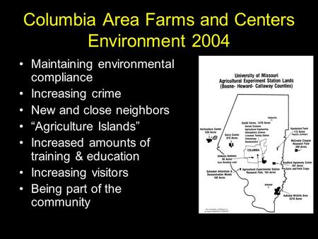 "Columbia Area Farms and Centers Environment 2004 Maintaining environmental compliance Increasing crime New and close neighbors ""Agriculture Islands"" Increased."