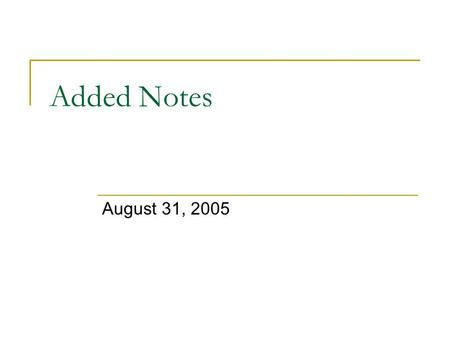 Added Notes August 31, 2005.