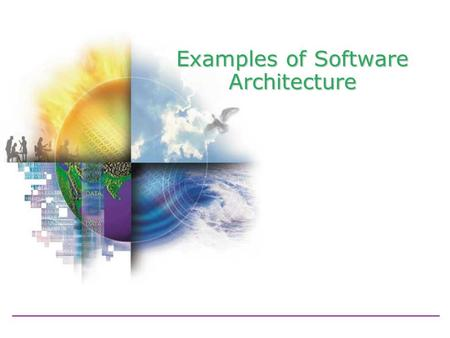 Examples of Software Architecture. 2 CASE Toolset Architecture.